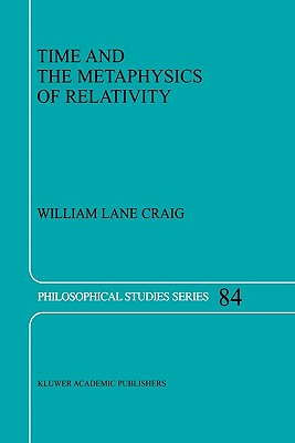 Time and the Metaphysics of Relativity - Craig, William Lane