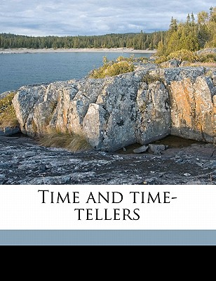 Time and Time-Tellers - Benson, James W