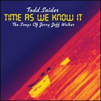 Time as We Know It: The Songs of Jerry Jeff Walker - Todd Snider
