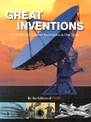 Time Great Inventions: Geniuses and Gizmos: Innovation in Our Time - Time Magazine