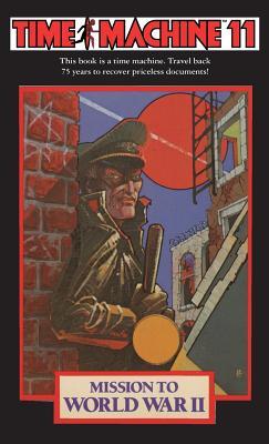 Time Machine 11: Mission to World War II - Nanus, Susan