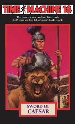 Time Machine 18: Sword of Caesar - Stevenson, Robin