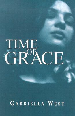 Time of Grace - West, Gabriella