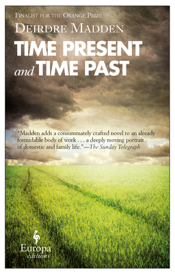 Time Present and Time Past - Madden, Deirdre