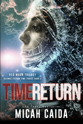 Time Return: Red Moon Trilogy Book 2 - Caida, Micah