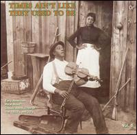 Times Ain't Like They Used to Be, Vol. 6: Early American Rural Music - Various Artists