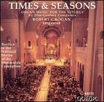 Times & Seasons: Organ Music for the Liturgy by 20th-Century Composers