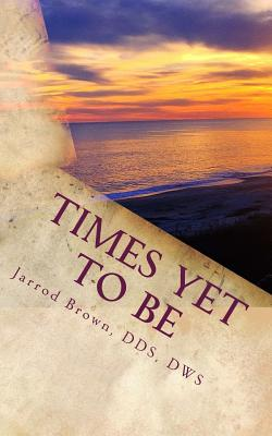 Times Yet to Be: A Poetic Year - Brown, Dws Jarrod