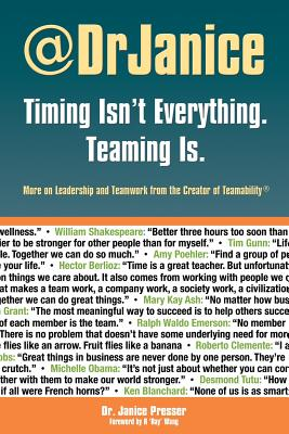 Timing Isn't Everything. Teaming Is. - Presser, Janice, Dr.