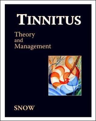 Tinnitus: Theory and Management - Snow, James B, Jr.