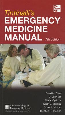Tintinalli's Emergency Medicine Manual - Cline, David M, and Ma, O John, and Cydulka, Rita K