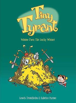 Tiny Tyrant: Volume 2: The Lucky Winner -