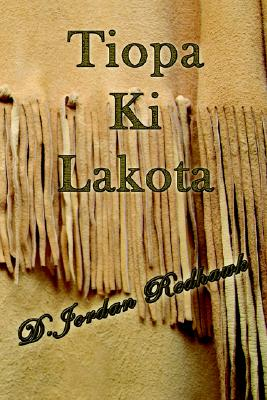 Tiopa KI Lakota - Redhawk, D Jordan