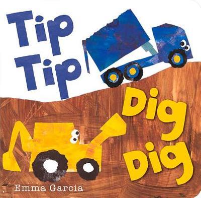 Tip Tip Dig Dig - Garcia, Emma