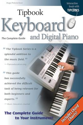 Tipbook Keyboard and Digital Piano: The Complete Guide - Pinksterboer, Hugo