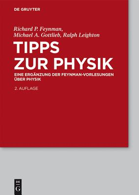 Tipps Zur Physik: Eine Erg?nzung - Feynman, Richard P, and Gottlieb, Michael A, and Leighton, Ralph
