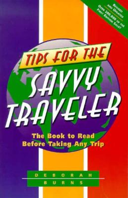 Tips for the Savvy Traveler - Burns, Deborah