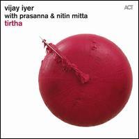 Tirtha - Vijay Iyer / Tirtha