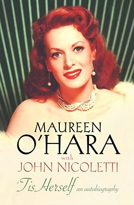 Tis Herself - O'Hara, Maureen, and Nicoletti, John