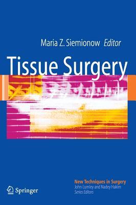 Tissue Surgery - Siemionow, Maria Z (Editor)