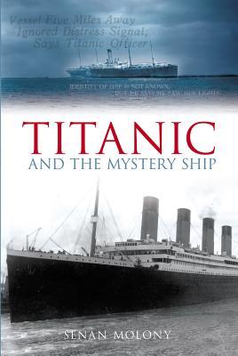 Titanic and the Mystery Ship - Molony, Senan