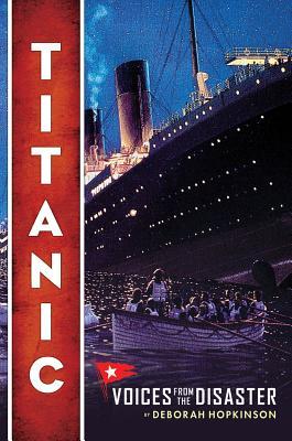 Titanic: Voices from the Disaster - Hopkinson, Deborah