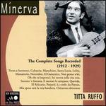 Titta Ruffo: Complete Songs 1912 - 1924