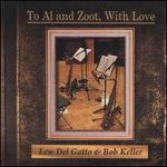 To Al and Zoot, with Love