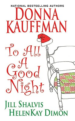To All a Good Night - Kauffman, Donna, and Shalvis, Jill, and Dimon, HelenKay