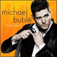 To Be Loved - Michael Bubl�