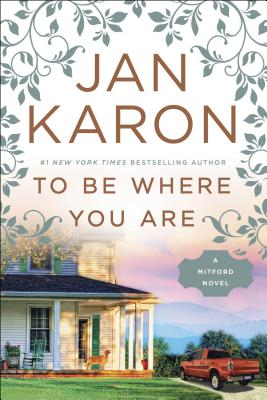 To Be Where You Are - Karon, Jan