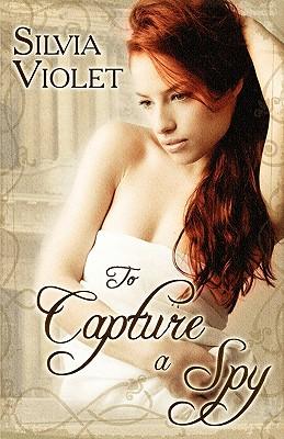 To Capture a Spy - Violet, Silvia