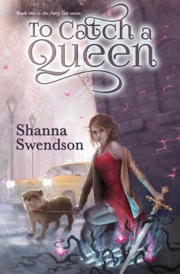 To Catch a Queen - Swendson, Shanna