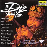 To Diz with Love: Diamond Jubilee Recordings - Dizzy Gillespie