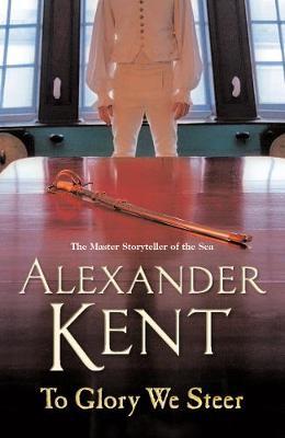 To Glory We Steer - Kent, Alexander