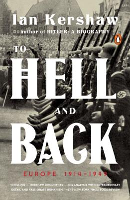 To Hell and Back: Europe 1914-1949 - Kershaw, Ian