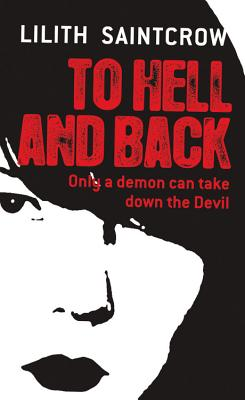 To Hell and Back - Saintcrow, Lilith