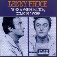 To Is a Preposition; Come Is a Verb - Lenny Bruce