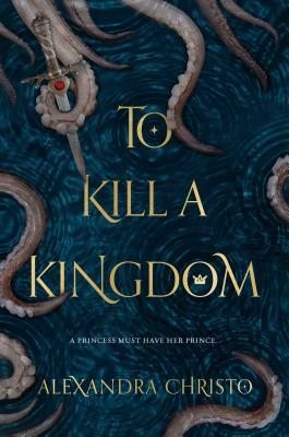 To Kill a Kingdom - Christo, Alexandra