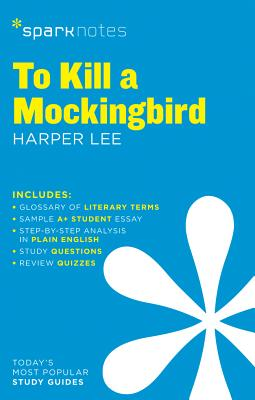 To Kill a Mockingbird Sparknotes Literature Guide - Sparknotes, and Lee, Harper