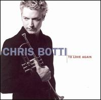 To Love Again: The Duets - Chris Botti