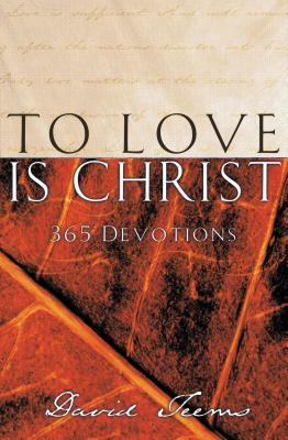 To Love Is Christ - Teems, David