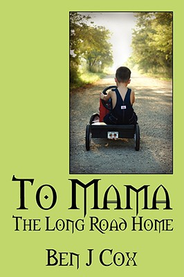 To Mama: The Long Road Home - Cox, Ben J