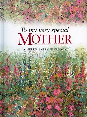 To My Very Special Mother - Brown, Pam, and Exley, Helen (Editor)