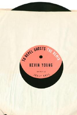 To Repel Ghosts: The Remix - Young, Kevin