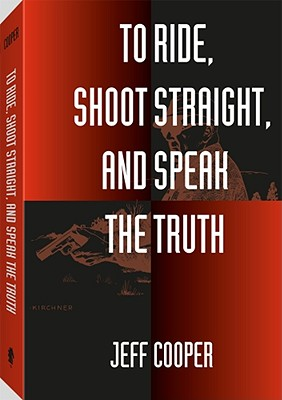 To Ride, Shoot Straight, and Speak the Truth -