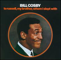 To Russell, My Brother, Whom I Slept With [CD] - Bill Cosby