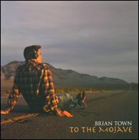 To The Mojave - Brian Town