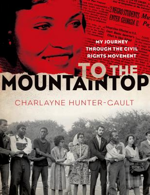 To the Mountaintop: My Journey Through the Civil Rights Movement - Hunter-Gault, Charlayne