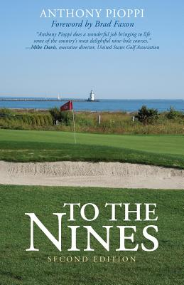 To the Nines - Pioppi, Anthony, and Faxon, Brad (Foreword by)